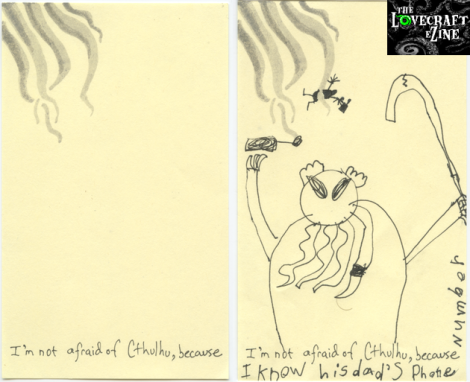 """""""I'm not afraid of Cthulhu, because I know his Dad's phone number"""" -- click to enlarge"""